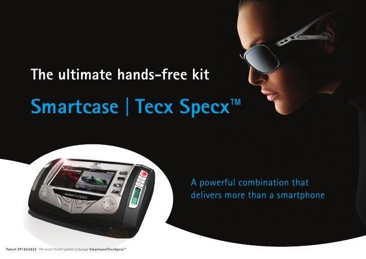 The ultimate hands-free kit                Smartcase | Tecx Specx™                                                        ...