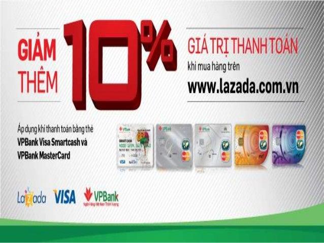 SMARTCASH VISA - LAZADA Từ nay đến ngày 31/12/2013, khi mua hàng trên www.lazada.com.vn và thanh toán bằng thẻ trả trước V...