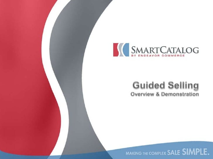 Guided Selling Overview & Demonstration<br />