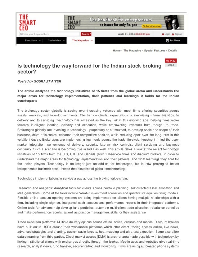 Is technology the way forward for the Indian stock broking sector? Posted by SOURAJIT AIYER The article analyses the techn...