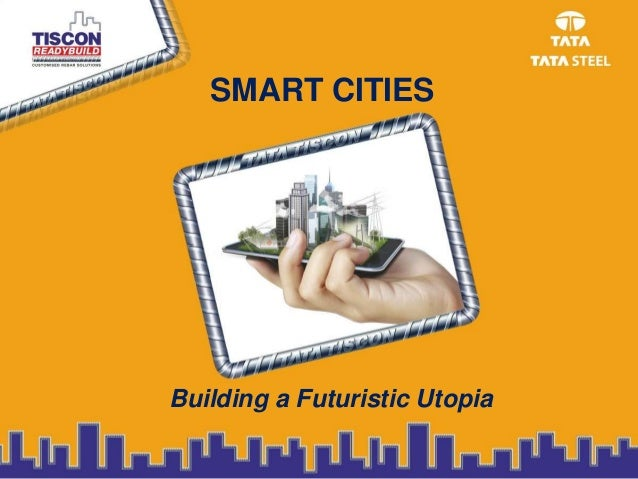 SMART CITIES Building a Futuristic Utopia