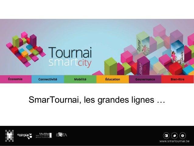 1SmarTournai, les grandes lignes …