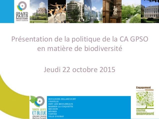 Présentation de la politique de la CA GPSO en matière de biodiversité Jeudi 22 octobre 2015