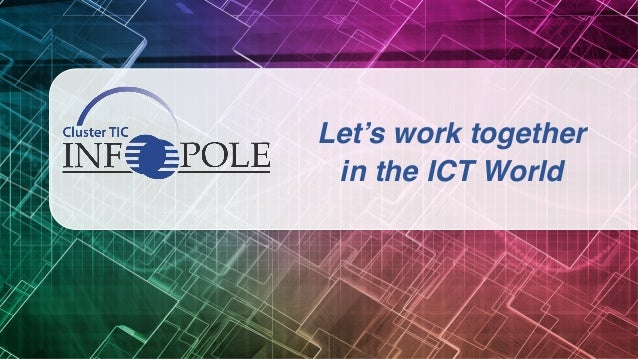 Let's work together in the ICT World
