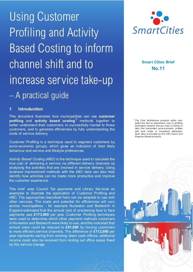 Using CustomerProfiling and ActivityBased Costing to informchannel shift and to                                            ...