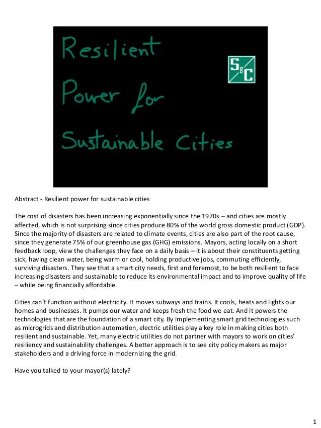 Abstract - Resilient power for sustainable cities The cost of disasters has been increasing exponentially since the 1970s ...