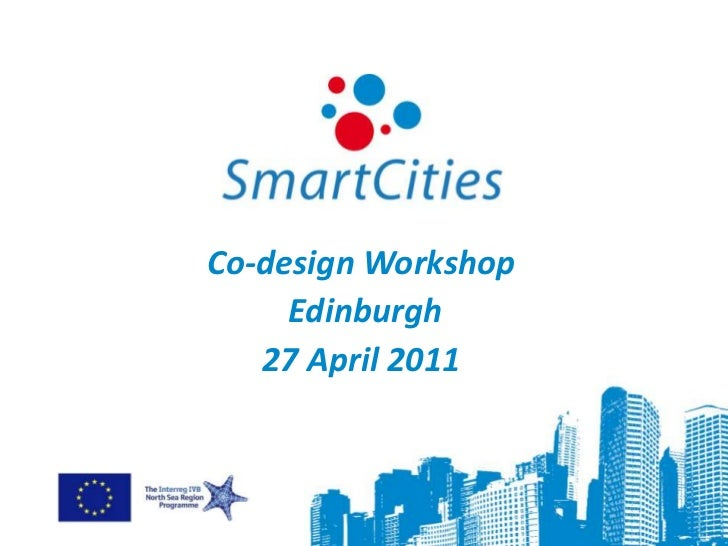 Co-design Workshop Edinburgh27 April 2011<br />