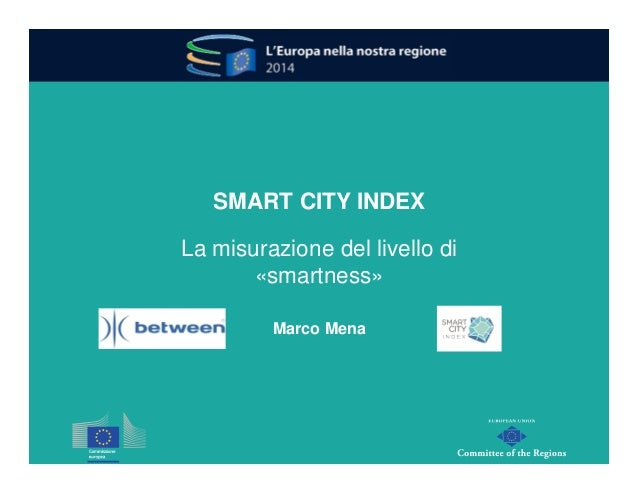 SMART CITY INDEX  La misurazione del livello di  «smartness»  Marco Mena