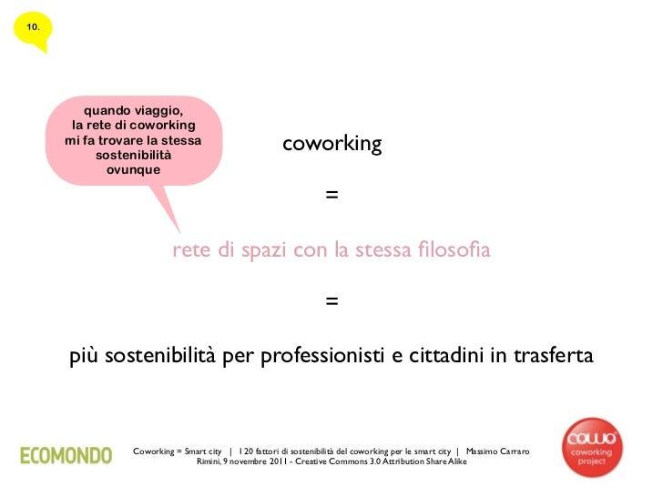 10.         quando viaggio,       la rete di coworking      mi fa trovare la stessa           sostenibilità               ...