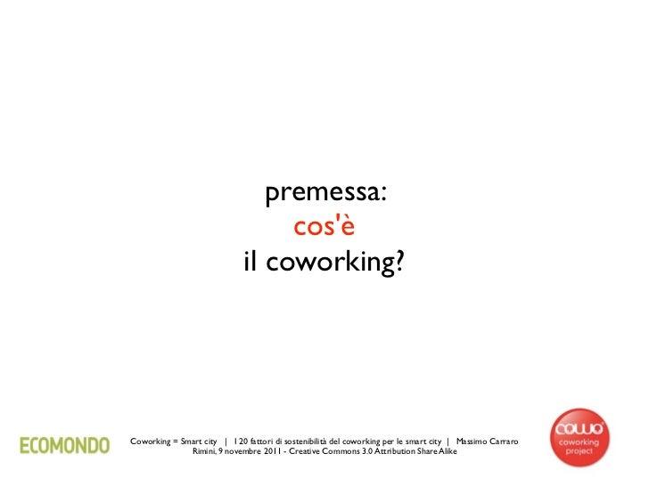 premessa:                                   cosè                              il coworking?Coworking = Smart city | I 20 f...