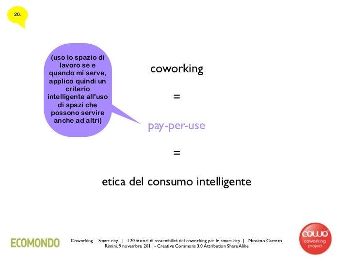 20.       (uso lo spazio di          lavoro se e       quando mi serve,                            coworking       applico...