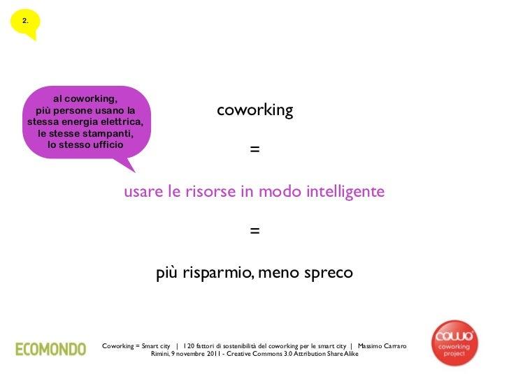 2.       al coworking,   più persone usano la                                coworking stessa energia elettrica,   le stes...