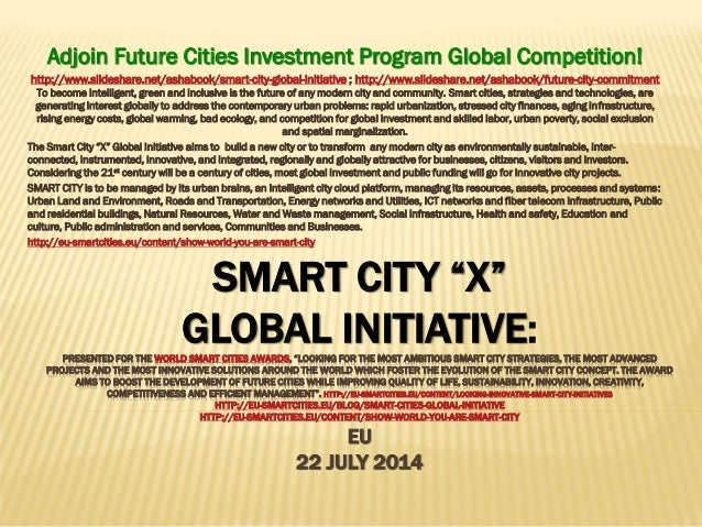 """SMART CITY """"X"""" GLOBAL INITIATIVE:PRESENTED FOR THE WORLD SMART CITIES AWARDS, """"LOOKING FOR THE MOST AMBITIOUS SMART CITY S..."""