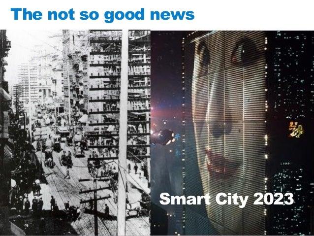 The not so good news  Smart City 2023
