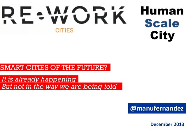 SMART CITIES OF THE FUTURE?  It is already happening But not in the way we are being told @manufernandez December 2013