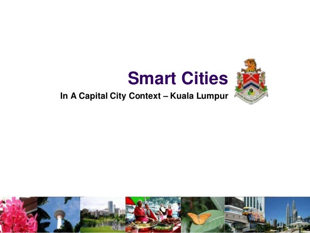 Smart Cities In A Capital City Context – Kuala Lumpur