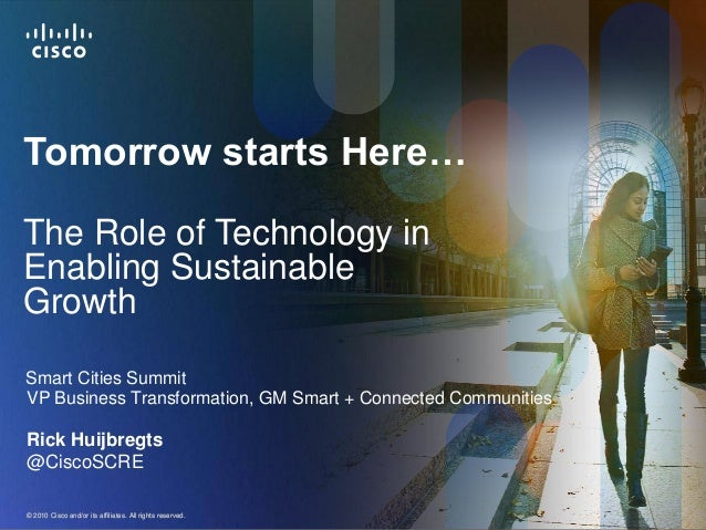 Tomorrow starts Here…The Role of Technology inEnabling SustainableGrowthSmart Cities SummitVP Business Transformation, GM ...