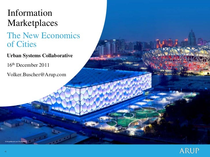 Information     Marketplaces     The New Economics     of Cities     Urban Systems Collaborative     16th December 2011   ...