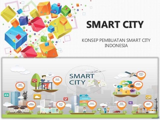 SMART CITY KONSEP PEMBUATAN SMART CITY INDONESIA