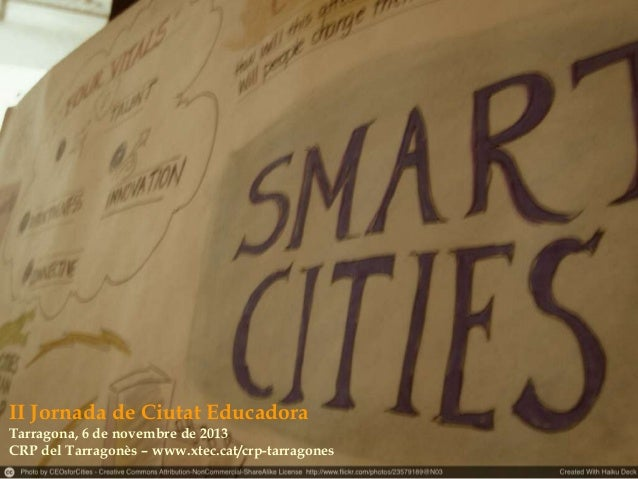 II Jornada de Ciutat Educadora Tarragona, 6 de novembre de 2013 CRP del Tarragonès – www.xtec.cat/crp-tarragones