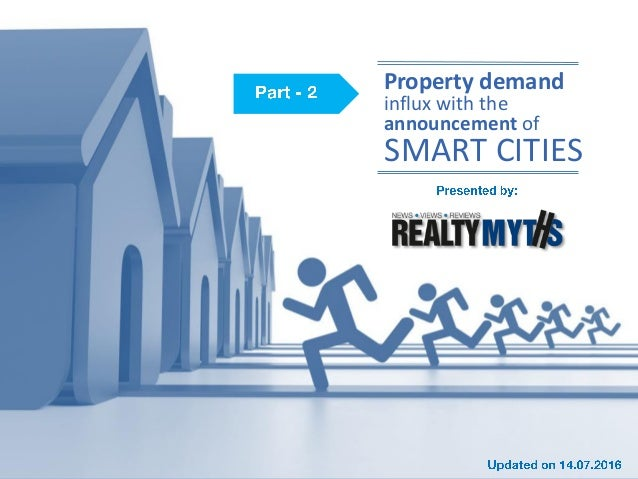 Property demand influx with the announcement of SMART CITIES