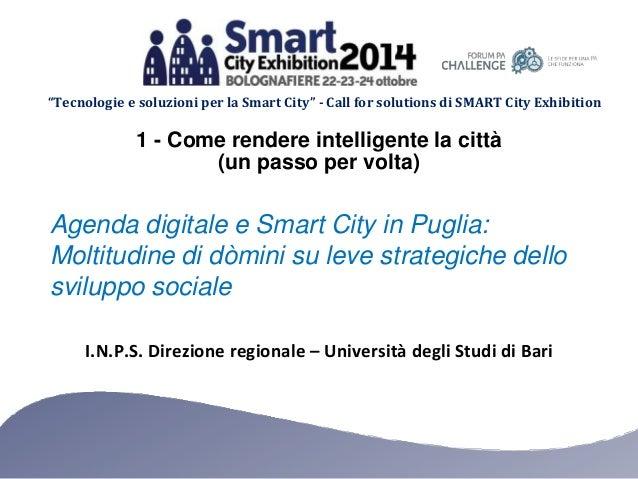 """""""Tecnologie e soluzioni per la Smart City"""" - Call for solutions di SMART City Exhibition  1 - Come rendere intelligente la..."""