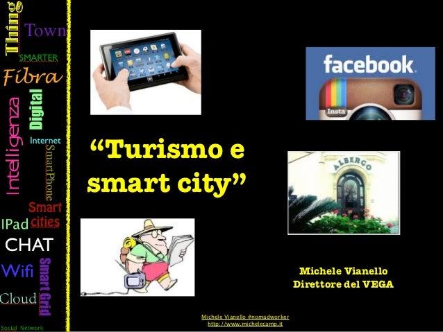 """""""Turismo esmart city""""                                        Michele Vianello                                       Dirett..."""