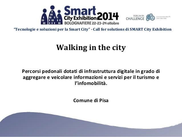 """""""Tecnologie e soluzioni per la Smart City"""" - Call for solutions di SMART City Exhibition  Walking in the city  Percorsi pe..."""