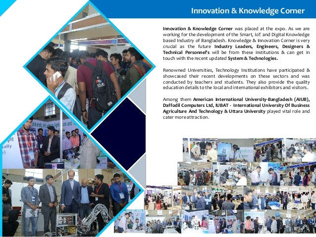 Innovation & Knowledge Corner Innovation & Knowledge Corner was placed at the expo. As we are working for the development ...