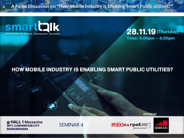 """A Panel Discussion on """"How Mobile Industry is Enabling Smart Public utilities?"""" SEMINAR 4"""
