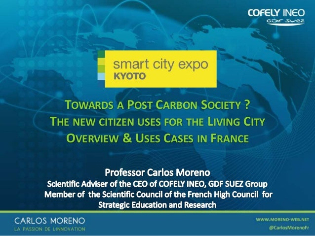1 TOWARDS A POST CARBON SOCIETY ? THE NEW CITIZEN USES FOR THE LIVING CITY OVERVIEW & USES CASES IN FRANCE