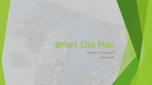 Smart City Plan Together in Expo 2015 SecondaG6