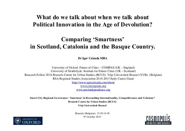 What do we talk about when we talk about Political Innovation in the Age of Devolution? Comparing 'Smartness' in Scotland,...