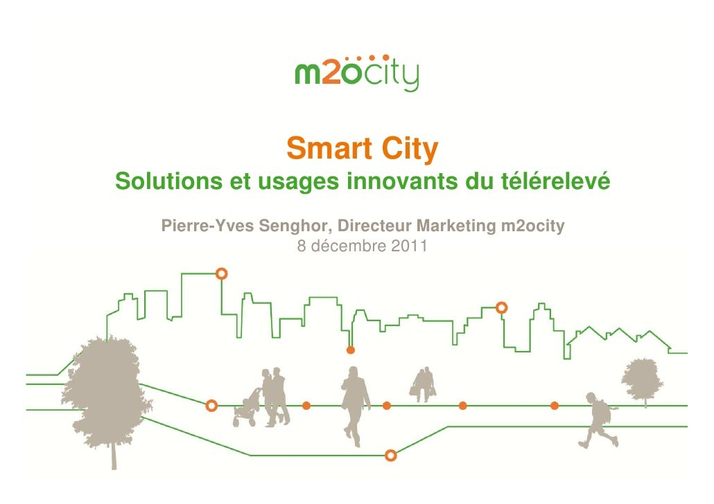 Smart CitySolutions et usages innovants du télérelevé   Pierre-Yves Senghor, Directeur Marketing m2ocity                  ...