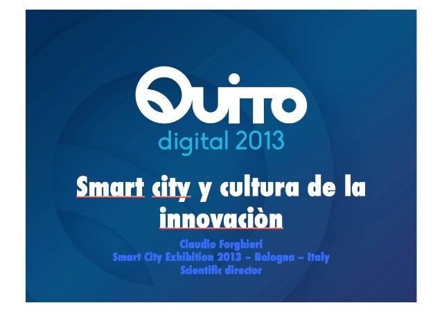 Hablamos  de  ciudades  inteligentes    y  cultura  de  la     innovación  …    desde  la  p...