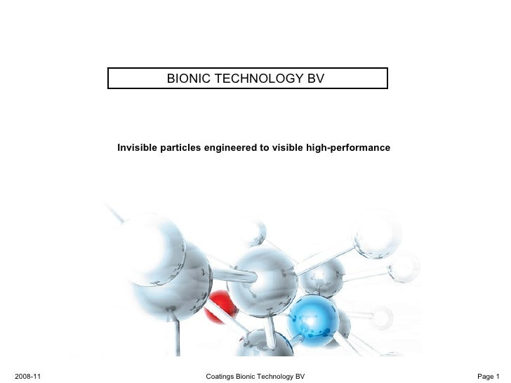BIONIC TECHNOLOGY BV               Invisible particles engineered to visible high-performance     2008-11                 ...