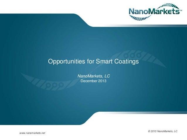 www.ecisolutions.com  Opportunities for Smart Coatings NanoMarkets, LC December 2013  www.nanomarkets.net  © 2013 NanoMark...