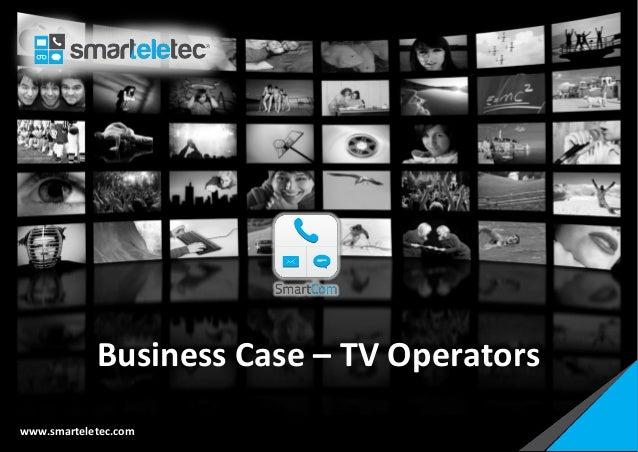 Business Case – TV Operators www.smarteletec.com