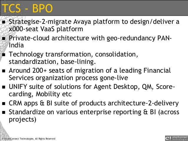 © SmartConnect Technologies. All Rights Reserved TCS - BPO  Strategise-2-migrate Avaya platform to design/deliver a x000-...