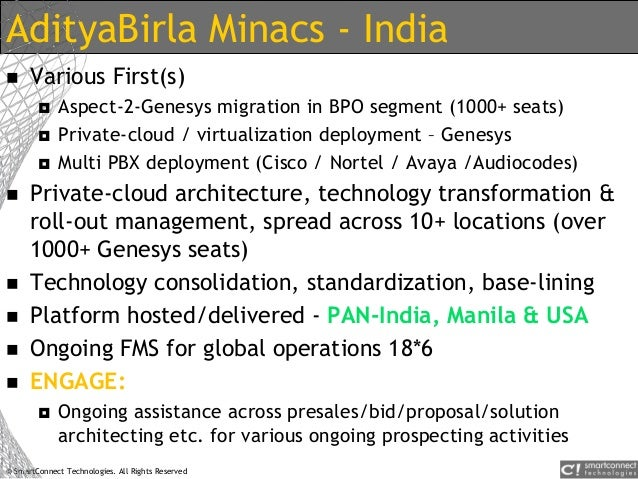 © SmartConnect Technologies. All Rights Reserved AdityaBirla Minacs - India  Various First(s)  Aspect-2-Genesys migratio...