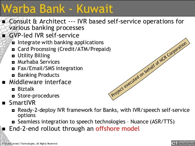 © SmartConnect Technologies. All Rights Reserved Warba Bank - Kuwait  Consult & Architect --- IVR based self-service oper...