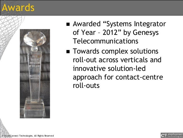 """© SmartConnect Technologies. All Rights Reserved Awards  Awarded """"Systems Integrator of Year – 2012"""" by Genesys Telecommu..."""