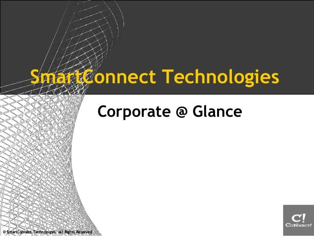 © SmartConnect Technologies. All Rights Reserved© SmartConnect Technologies. All Rights Reserved SmartConnect Technologies...