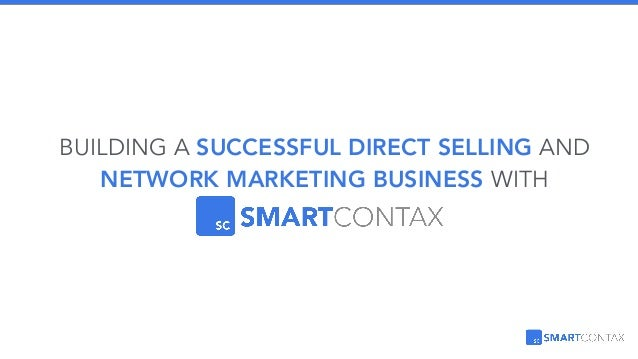 BUILDING A SUCCESSFUL DIRECT SELLING AND NETWORK MARKETING BUSINESS WITH SMARTCONTAX