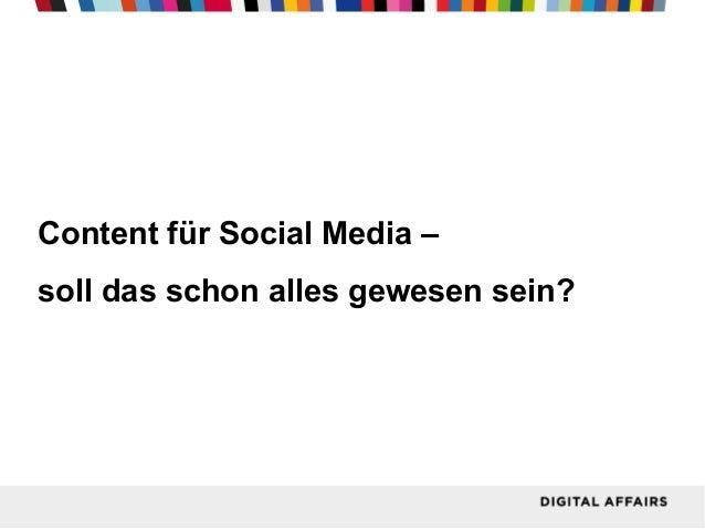 Content für Social Media – soll das schon alles gewesen sein?