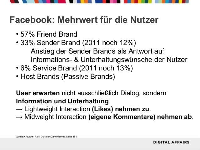 Facebook: Mehrwert für die Nutzer 57% Friend Brand ● 33% Sender Brand (2011 noch 12%) Anstieg der Sender Brands als Antwor...