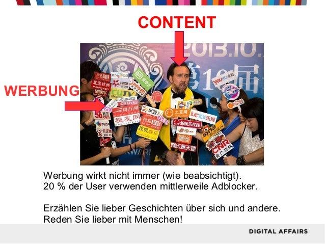 CONTENT  WERBUNG  Werbung wirkt nicht immer (wie beabsichtigt). 20 % der User verwenden mittlerweile Adblocker. Erzählen S...