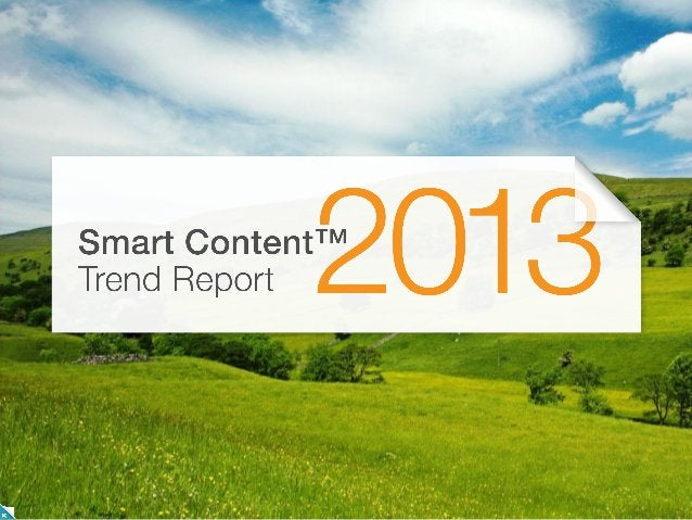 Smart content trend report 2013 forrester 22, may2013