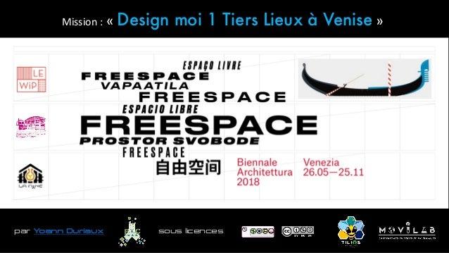 Mission : « Design moi 1 Tiers Lieux à Venise » sous licencespar Yoann Duriaux Mission : « Design moi 1 Tiers Lieux à Veni...