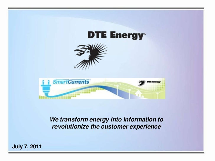 We transform energy into information to<br />revolutionize the customer experience<br />July 7, 2011<br />